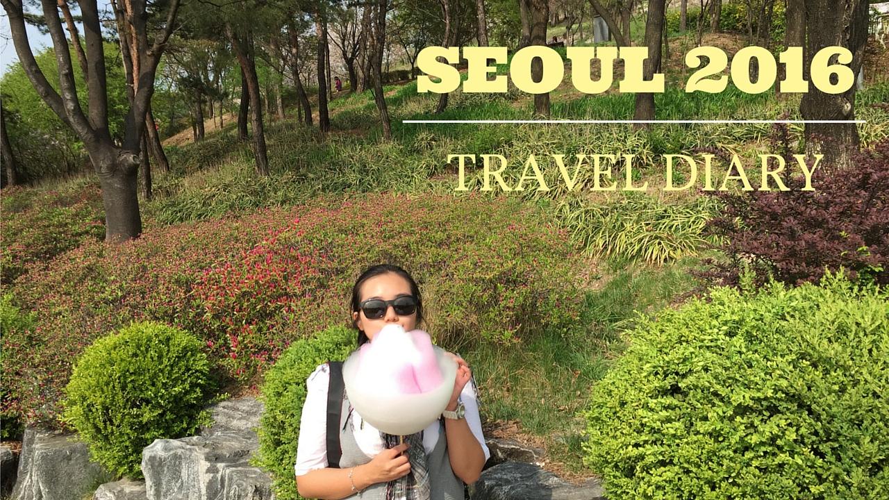 Travel Diary: Seoul 2016 (Part 1) | Jennifer\'s Passion