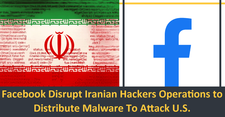 Facebook Disrupt Iranian Hackers Operation That Distributes Malware To Attack U.S.