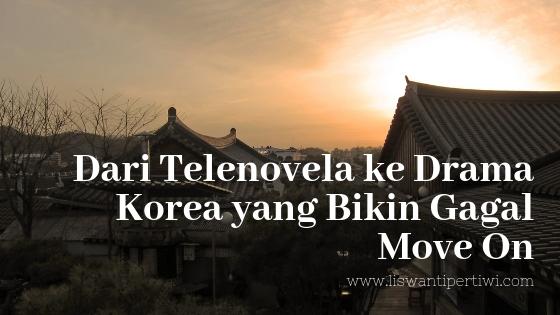 Dari Telenovela ke Drama Korea yang Bikin Gagal Move On