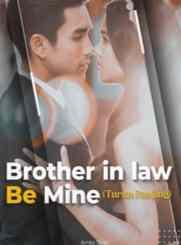 Novel Brother in Law Be Mine Karya Amira Tantri Full Episode