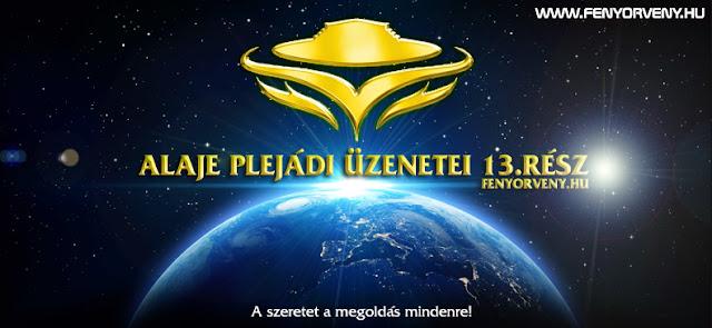 Alaje plejádi üzenetei 13.rész (magyarul) /VIDEÓ/