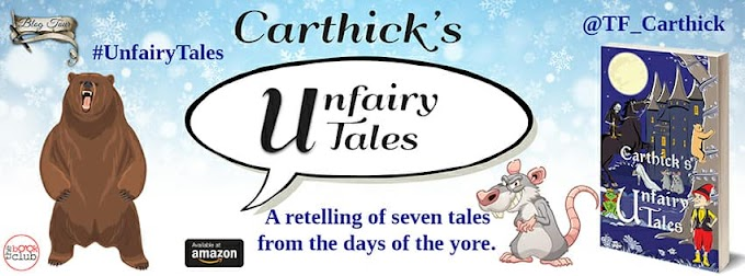 Blog Tour: CARTHICK'S UNFAIRY TALES by T.F. Carthick