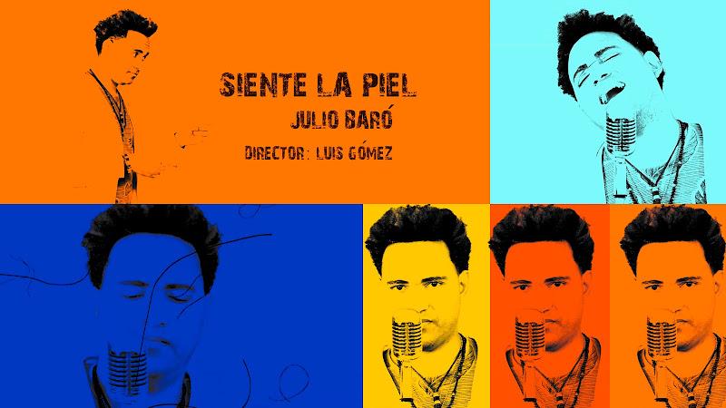 Julio Baró - ¨Siente la piel¨ - Videoclip - Director: Luis Gómez (Wicho). Portal Del Vídeo Clip Cubano. Música romántica cubana. Cuba.
