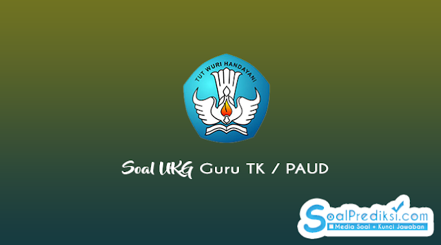 Soal UKG Guru TK/PAUD