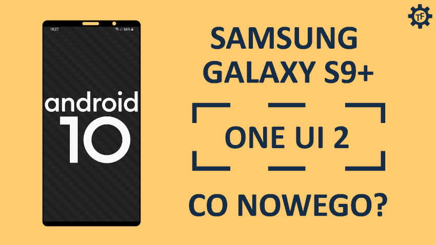 Samsung Galaxy S9+ Android 10 One UI 2