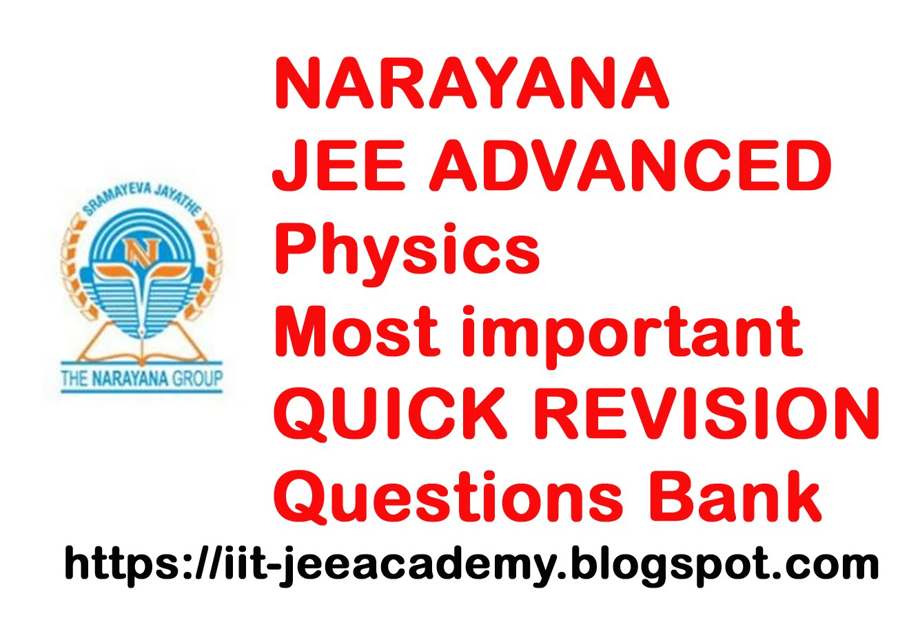 NARAYANA JEE ADVANCED 2019 Physics Most important QUICK REVISION