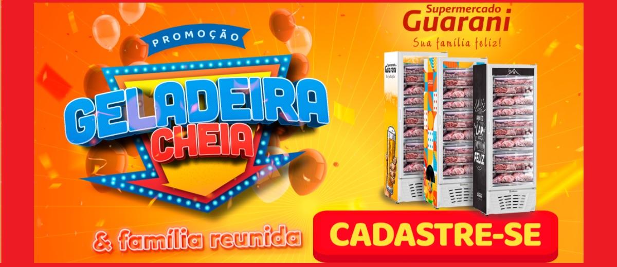Promoção Geladeira Cheia Guarani Supermercado 2020 Vales Compras e 20 Geladeiras Cheias Carnes