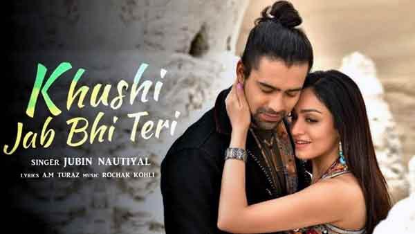 khushi jab bhi teri lyrics jubin