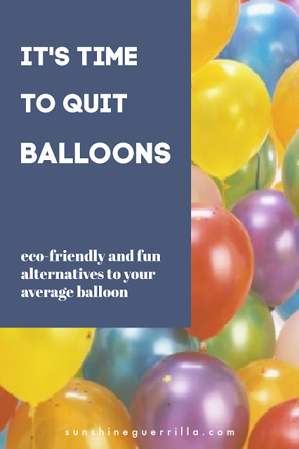 Don't Buy Balloons, Instead Try...