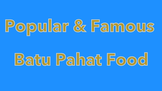 10-Popular-Famous-Must-Try-Food-Batu-Pahat-Johor