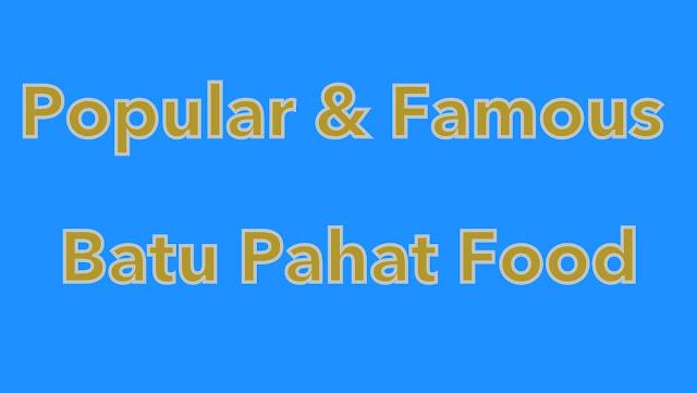 10-Popular-Famous-Must-Try-Food-Batu-Pahat-Johor
