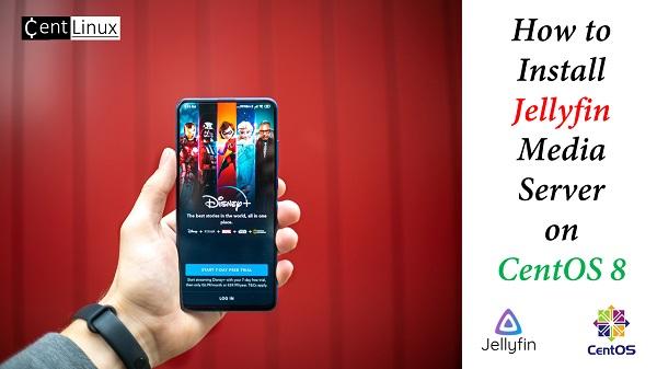 Install Jellyfin Media Server on CentOS 8