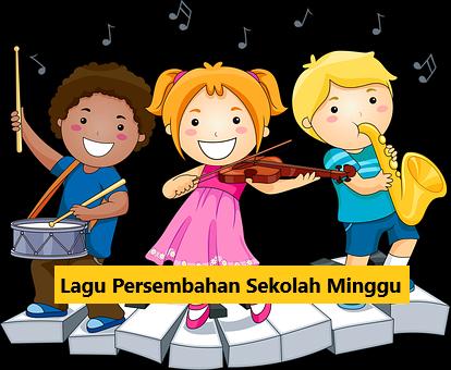 Kumpulan Lagu Persembahan Sekolah Minggu + Lirik
