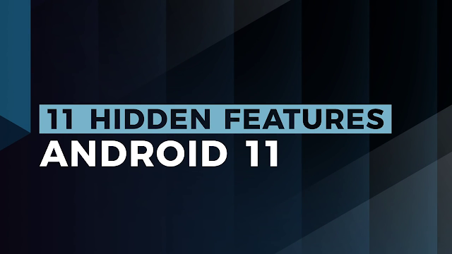 Android 11 Top 11 Hidden Features _ Android 11 Hidden Features