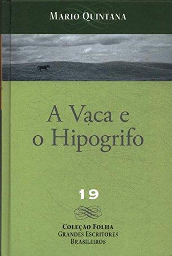 A vaca e o hipogrifo - Mario Quintana