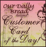Our Daily Bread designs Customer Card of the Day Blog Button