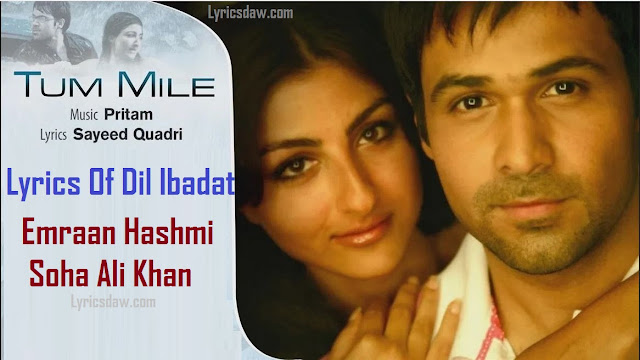 Lyrics Of Dil Ibadat