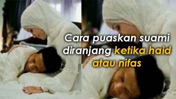 kaedah yg halal puaskan pasangan ketika isteri 39 haid
