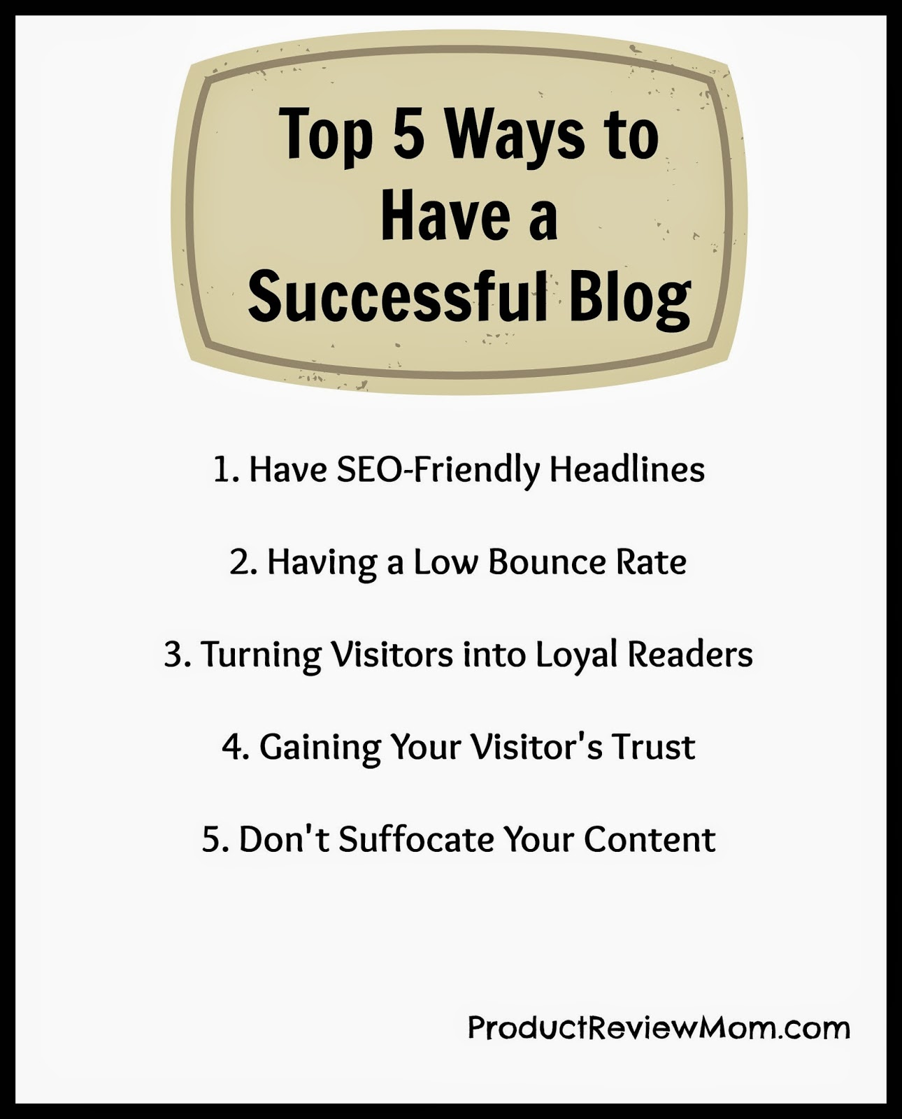 Top 5 Ways to Have a Successful Blog via ProductReviewMom.com