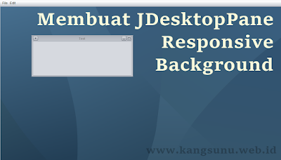 Mengganti Background JDesktopPane Menjadi Responsive
