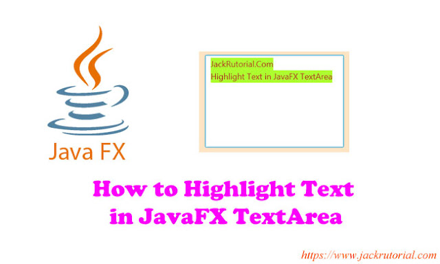 How to Highlight Text in JavaFX TextArea?