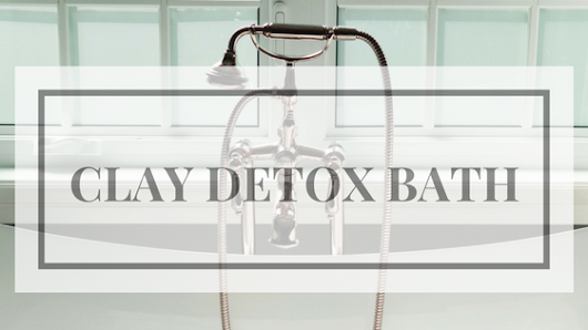 NaturallyTeighlored: How to Release Toxins With This Amazing Clay Detox Bath You'll Love
