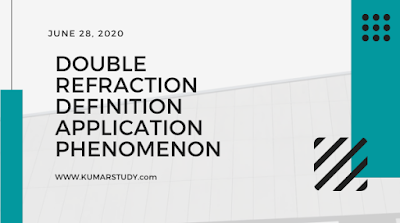 Double Refraction- Definition,Application,phenomenon,Define,