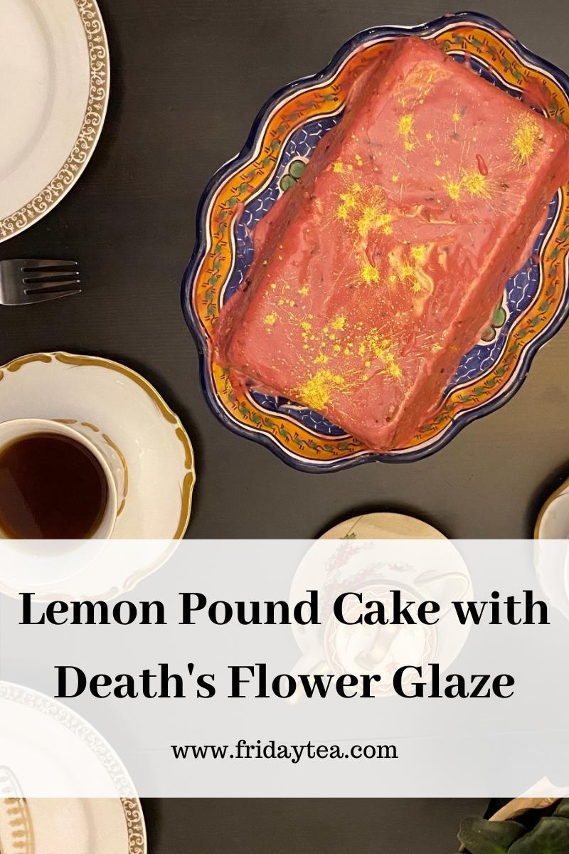 Lemon Pound Cake with Death's Flower Glaze