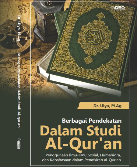 Buku Berbagai Pendekatan dalam Studi Al-Qur'an (Penggunaan Ilmu-Ilmu Sosial, Humaniora dan Kebahasaan dalam Penafsiran Al-Qur'an) (Download PDF Gratis !!!!)