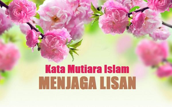 45+ Kata Mutiara Islam Tentang Menjaga Lisan