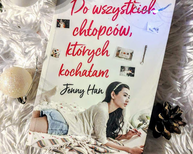 Wydawnictwo Kobiece: Jenny Han - Do wszystkich chłopców, których kochałam
