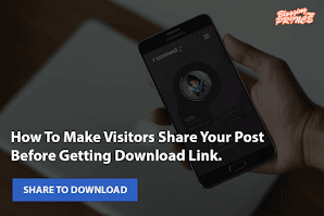 How To Make Visitors Share Your Post Before Getting Download Link.