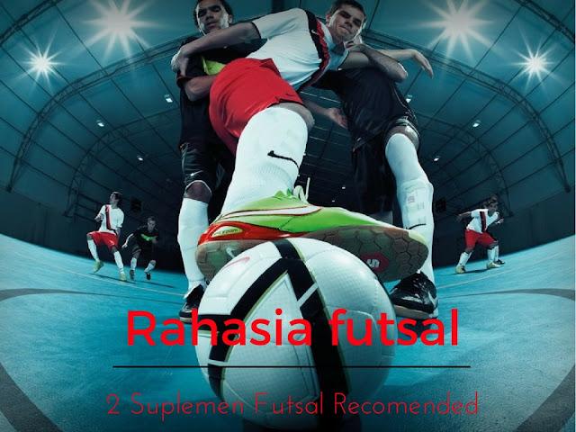 2 Rekomendasi Suplemen Futsal Yang Bisa Anda Coba