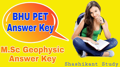 BHU PET M.Sc Geophysics Answer Key