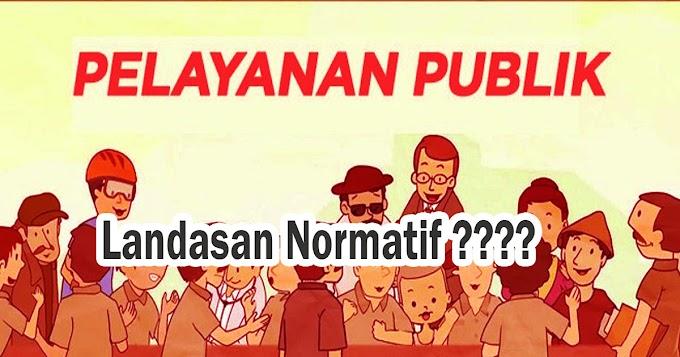 Landasan Normatif Pelayanan Publik Di Indonesia