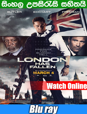 London Has Fallen 2016 Watch Online With Sinhala Subtitle