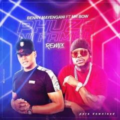 Benny Mayengani Feat. Mr Bow - Phuza Ni Famba (Remix) [DOWNLOADBenny Mayengani Feat. Mr Bow - Phuza Ni Famba (Remix) [DOWNLOAD MP3]