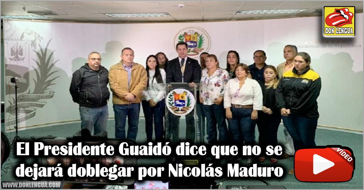 El Presidente Guaidó dice que no se dejará doblegar por Nicolás Maduro