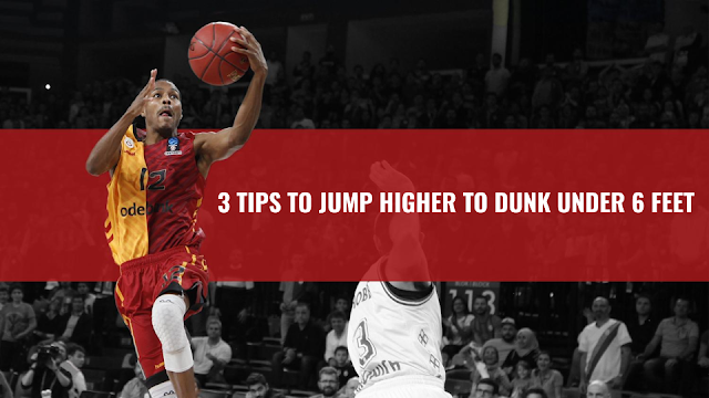 3 Tips to Jump Higher To Dunk UNDER 6 feet