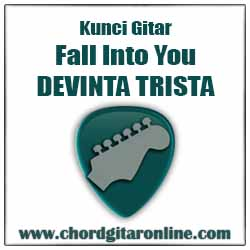 Chord Gitar Devinta Trista Fall Into You