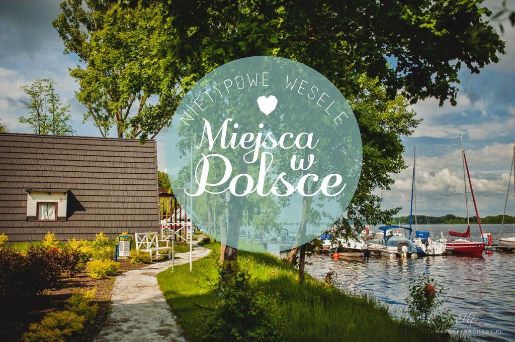 Nietypowe Wesele 10 Miejsc W Polsce Traveliciouspl