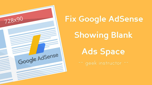 Fix Google AdSense showing blank ads space