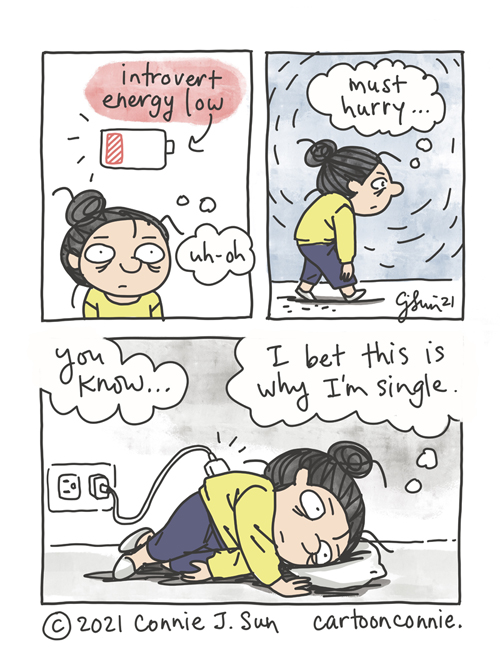 """3-panel comic about recharging introvert energy. Panel 1 shows a zombie-eyed girl with a bun and a low battery icon hovering over her, thinking """"uh-oh."""" Panel 2 has her hunched over, yet walking with purpose: """"Must hurry."""" In panel 3, she is lying on her side, plugged awkwardly into an electrical outlet. Thought bubble: """"You know...I bet this is why I'm single."""" Webcomic by Connie Sun, cartoonconnie"""
