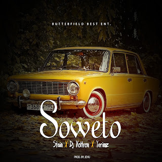 DOWNLOAD MUSIC MP3: Soweto - Stain x DJ Vottron x Yerimz