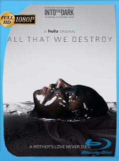 All That We Destroy (2019) HD [1080p] Latino [GoogleDrive] SilvestreHD