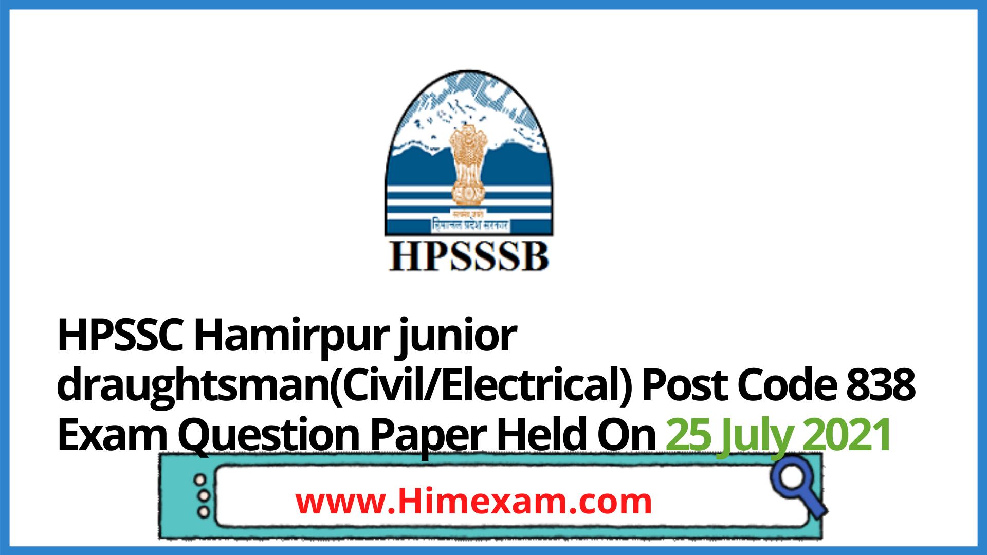 HPSSC Hamirpur junior draughtsman(Civil/Electrical) Post Code 838 Exam Question Paper Held On 25 July 2021