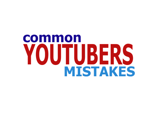 youtubers mistakes, common youtubers mistakes