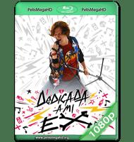 DEDICADA A MI EX (2019) WEB-DL 1080P HD MKV ESPAÑOL LATINO