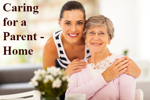 Caring for a Parent - Home Care