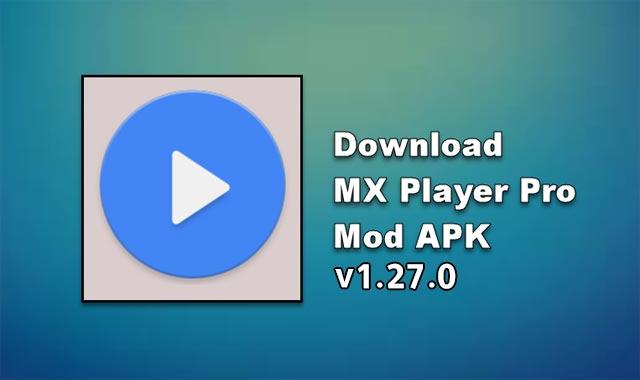 تنزيل برنامج Mx Player Pro Mod Apk v1.27.0 Cracked Version